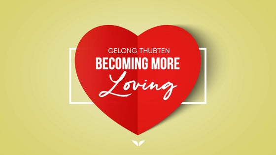 Becoming More Loving