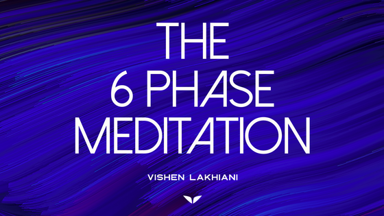 The 6 Phase Meditation