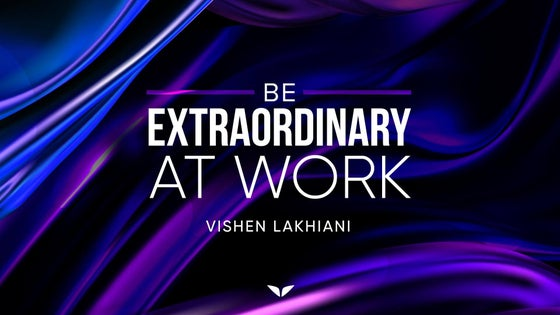 Be Extraordinary at Work
