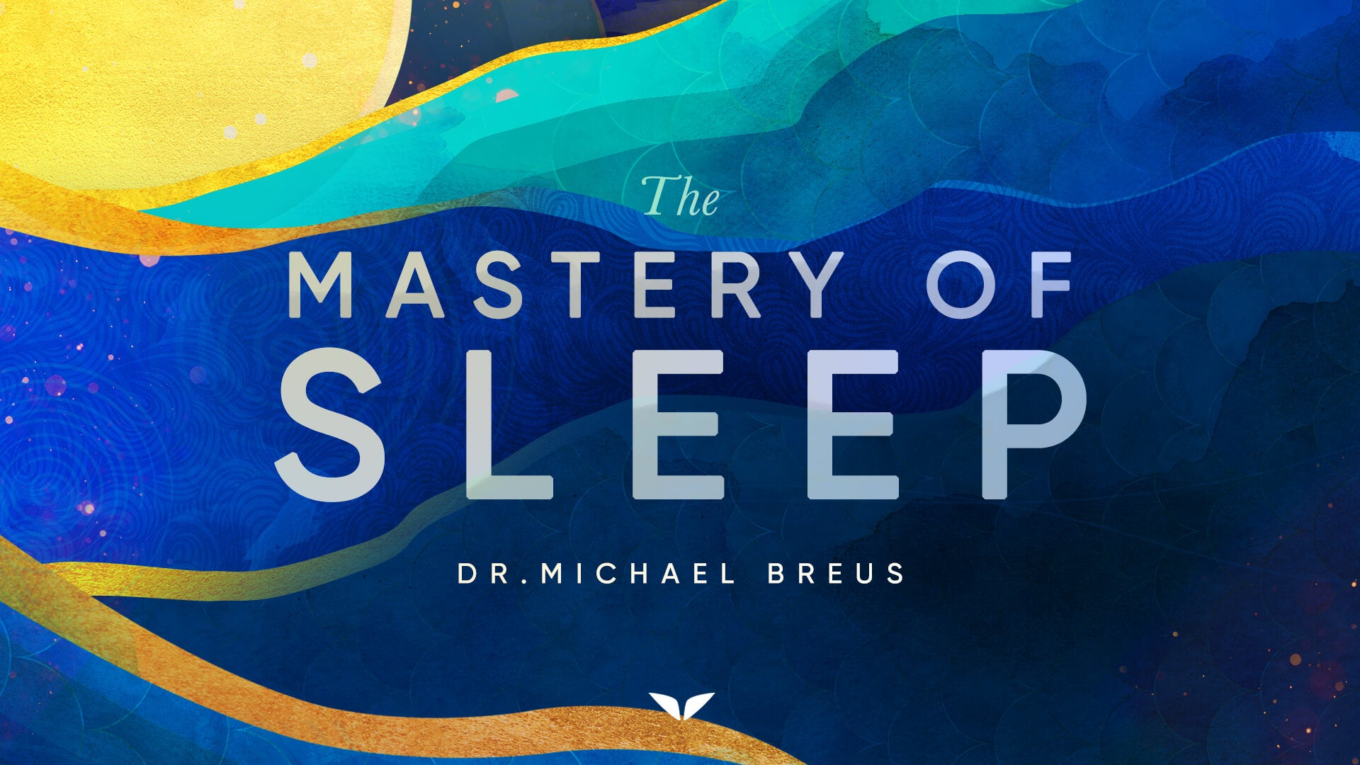 The Mastery of Sleep