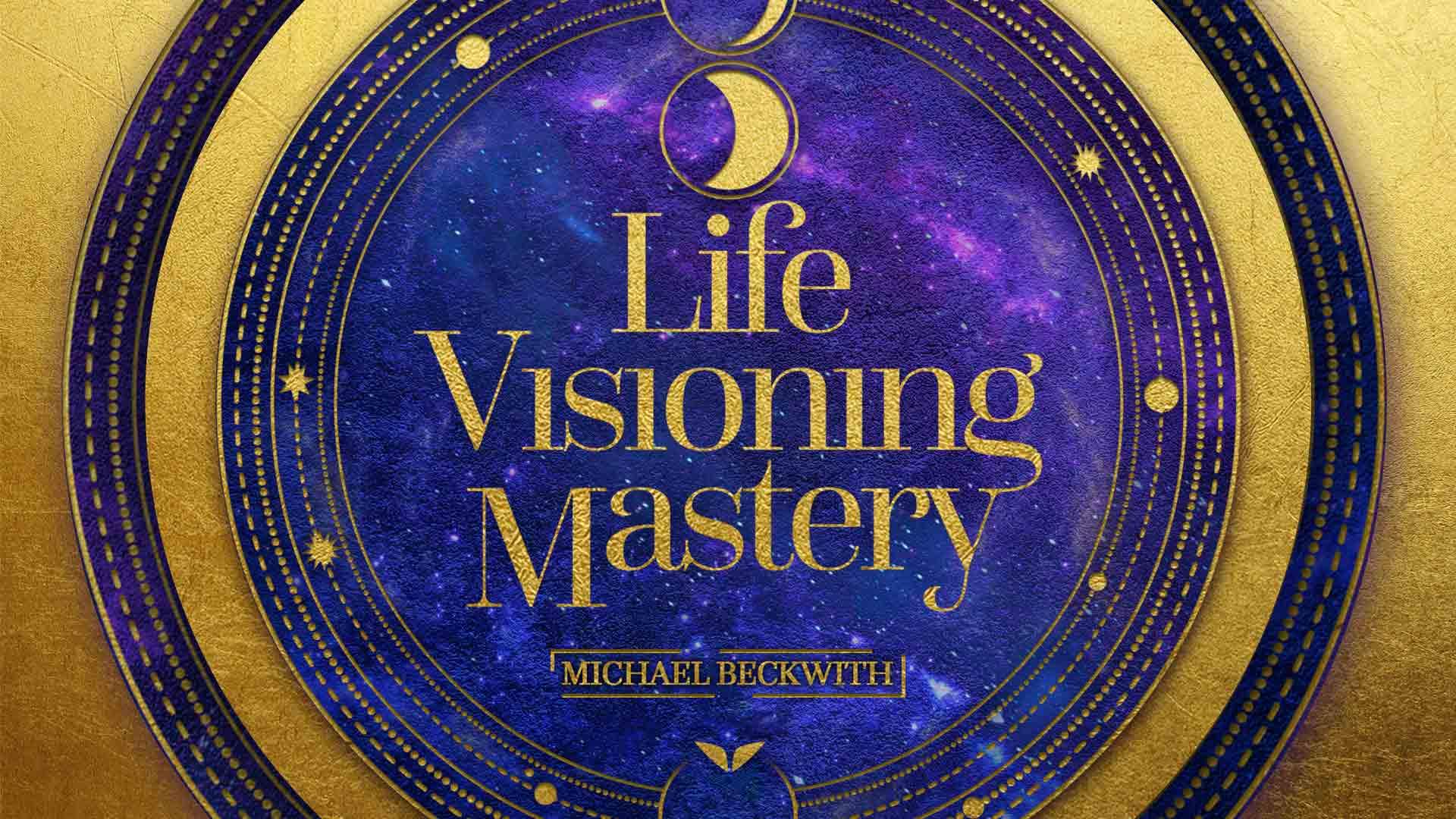 Life Visioning Mastery