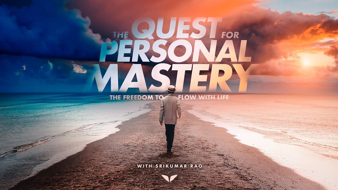 The Quest for Personal Mastery